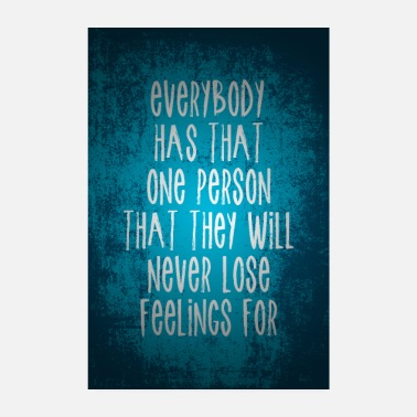 Person Everyone has a person they will always love - Poster 8 x 12