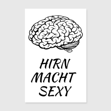 Brain makes you sexy (brain) - Poster 8 x 12