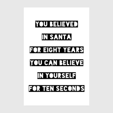 You believed in Santa - Poster 8 x 12