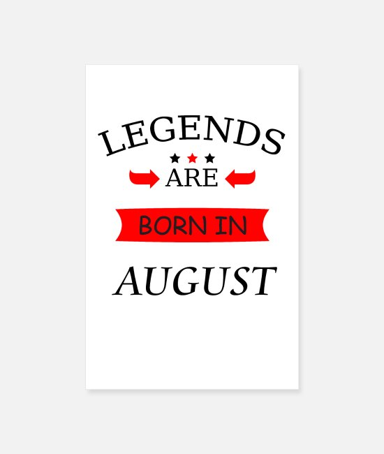 Pregnancy Posters - Legends are born in August birthday legends - Posters white