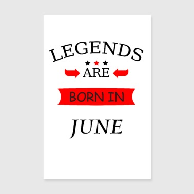 legends are born in june Geburtstag Baby Juni - Poster 20x30 cm
