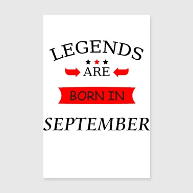 legends are born in september Born birthday - Poster 8 x 12