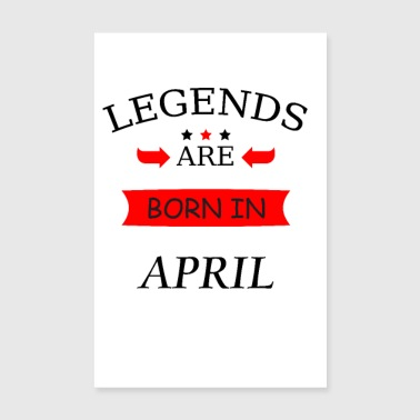 legends are born in april Geburtstag Baby Geburt - Poster 20x30 cm