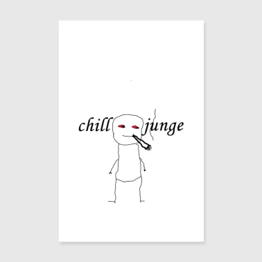Chill boy gift funny humor - Poster 8 x 12