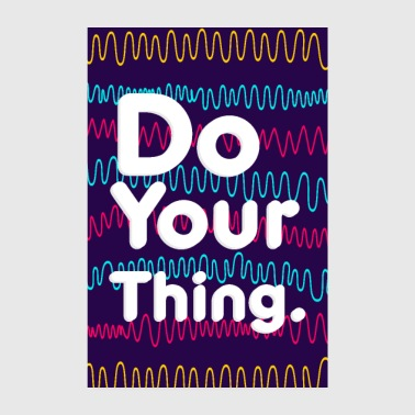 do your thing Motivation Spruch Poster - Poster 20x30 cm