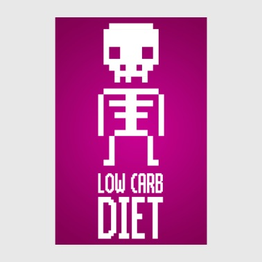 Addicted Low Carb Diet Skeleton Poster - Poster 8 x 12