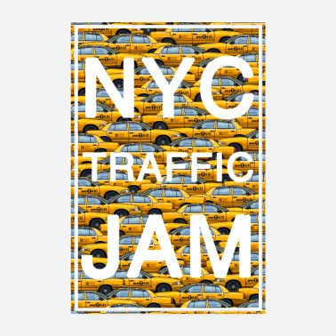 New York NYC traffic jam taxi new york yellow cab big apple - Poster