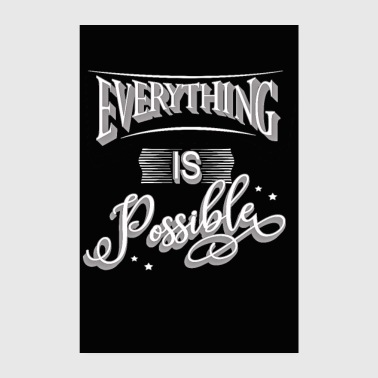 Everything is possible! - Poster 8 x 12
