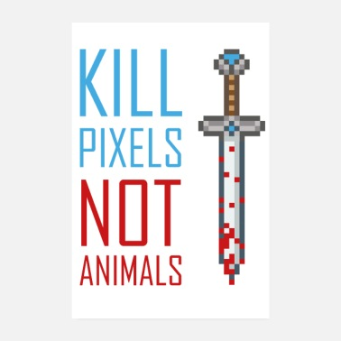 Pc kill pixels not animals (poster) - Poster 20x30 cm