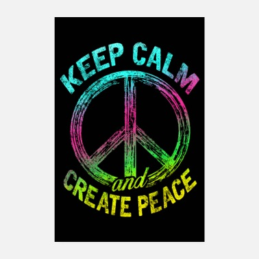 Democracy Keep Calm and Create Peace - Poster 8 x 12