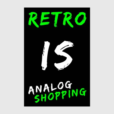 Shopping Retro è lo shopping analogico - Poster 20x30 cm