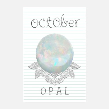 October October Birthstone Opal - Poster