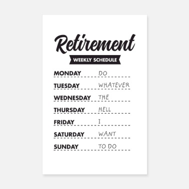 Rente Retired - Retirement Weekly Schedule - Poster 20x30 cm