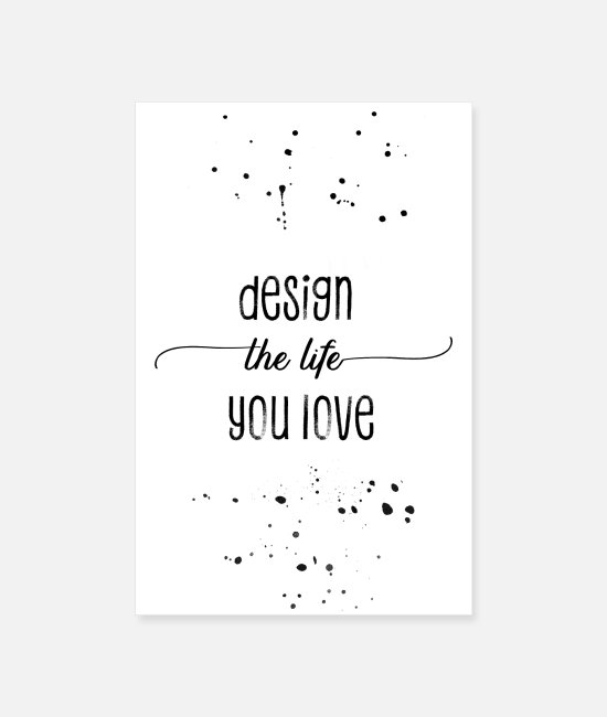 Inspiration Posters - TEXT ART Design the life you love - Posters white