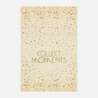 Psychology Text Art COLLECT MOMENTS | gold - Poster