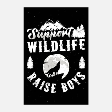 Wild Animal Parks Support Wildlife Raise Boys Poster Mom Dad Mother - Poster