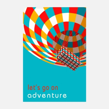 Hot let s go adventure, adventure, balloon, travel - Poster
