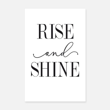 Rise and shine - Poster 8 x 12 (20x30 cm)