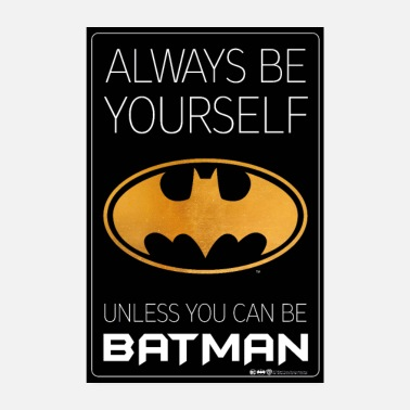 Sprüche Batman Always be yourself unless you can be Batman - Poster