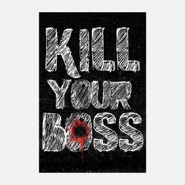 Disoccupati Kill Your Boss - Sarcastic Career Poster - Poster