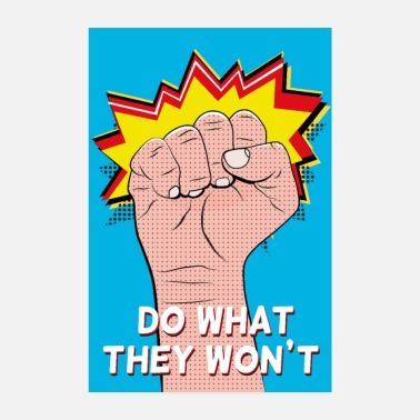 Do what they won't - Poster