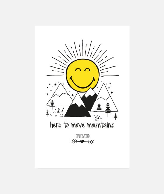 Travel Posters - SmileyWorld Here To Move Mountains - Posters wit