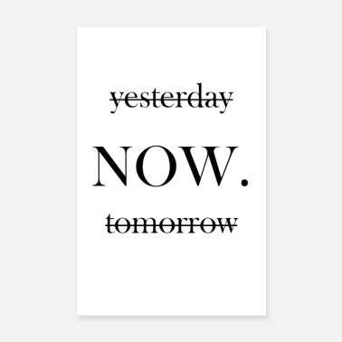 yesterday now tomorrow motivation power heute - Poster