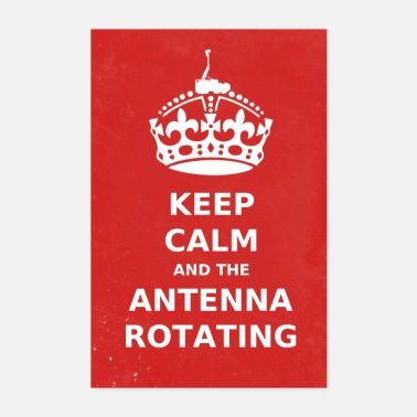 Keep Calm Keep Calm And The Antenna ROTATING - Poster