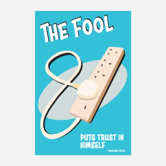 Fool Posters - Proverbs 28:26 Poster - Poster white