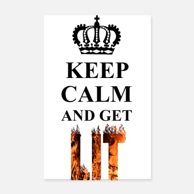 Calm Keep Calm and Get Lit - Poster