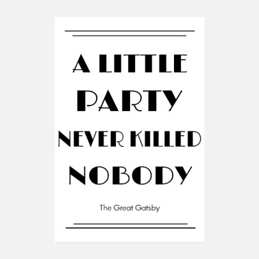 Party A little party never killed somebody Spruch - Poster