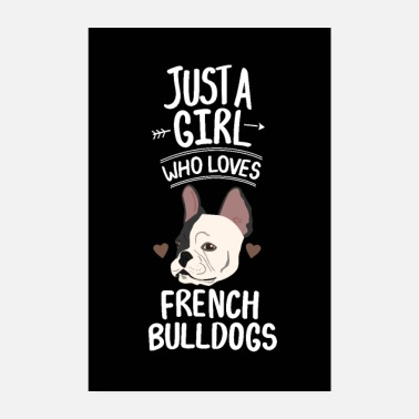 French Frenchie Gift Just A Girl Who Loves French Bulldog - Poster