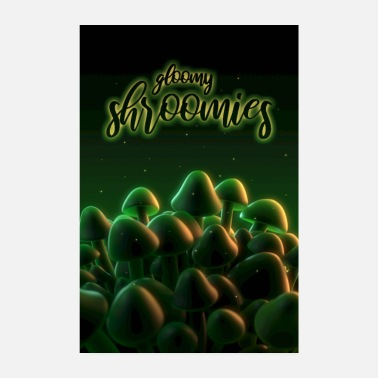 Rausch Gloomy shroomsies - Poster
