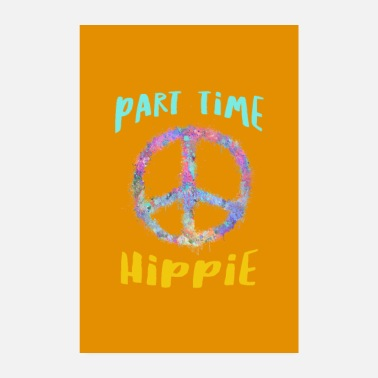 Working Time Part Time Hippie - Poster