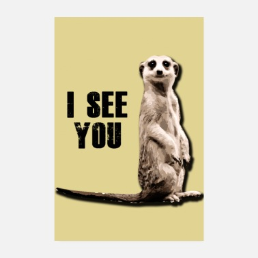 Saw Meerkat poster and poster, I saw you! - Poster