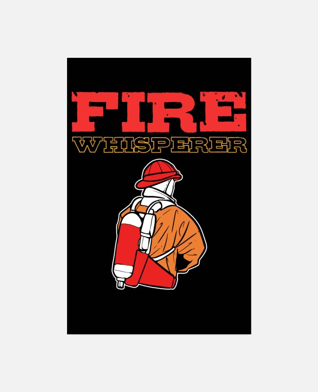 American Posters - Fire Whisperer Firefighter Captain Firemen Chief - Posters white