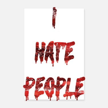 Blood Drop I HATE PEOPLE - red blood - Poster