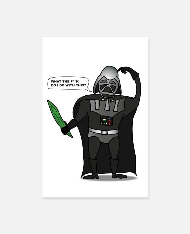 Movie Posters - Darth Vader - What the F**k Do I Do With This? - Posters white