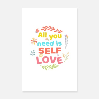 All you need is self love! Floral poster 2 - Poster