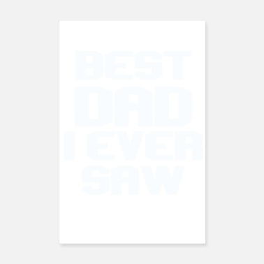 Saw best dad i ever saw - Poster