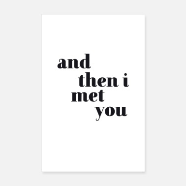 Hochzeitstag And then i met you- personalisierbares Poster - Poster
