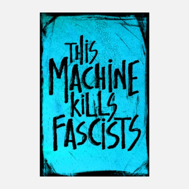 This Machine Kills Fascists - Poster Blue - Poster