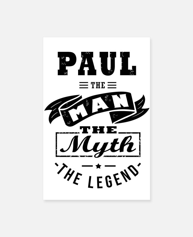 Pregnancy Posters - PAUL the man, the myth, legend personalized gift - Posters white