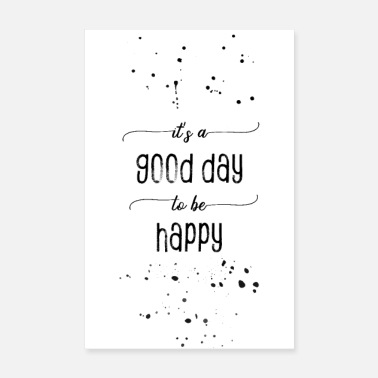 Good Day It is a good day to be happy - Poster