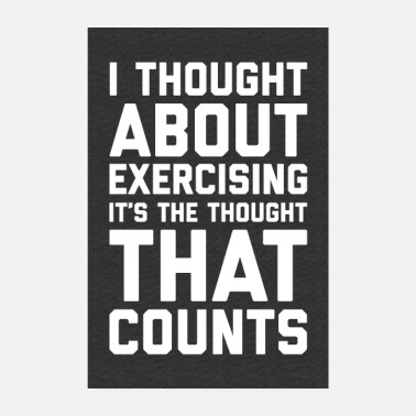 Exercise Thought About Exercising Funny Quote Poster - Poster