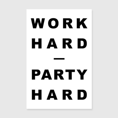 ARBEJD HARD - PARTY HARD - Poster 20x30 cm