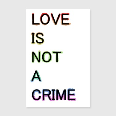 Love is not a crime LGBT rights - Poster 8 x 12