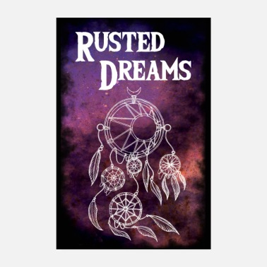 Forty Rusted Dreams | DreamCatcher Artwork Poster - Poster