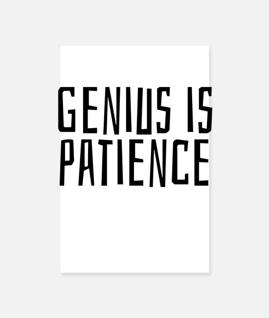 Quote Posters - Genius is patience - Posters white