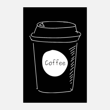 Coffee Coffee cup black - Poster